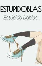 ESTUPIDOBLAS ❝ elrubius ❞ by MDoblas