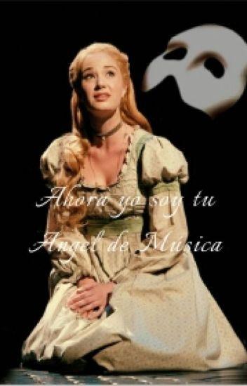 Ahora Yo Soy Tu Angel De Música.~ El Fantasma De La Ópera.