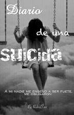 Diario De Una Suicida by ChicaAventurera2