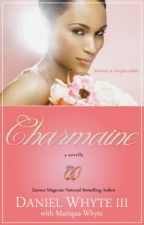 Charmaine (Serial Novel) by DanielWhyteIII