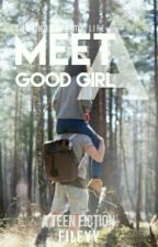 Meet A Good Girl by fileyy