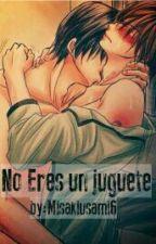No Eres Un Juguete (PAUSADA) by MisakiUsami6