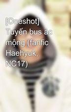[Oneshot] Tuyến bus ác mộng (fanfic Haehyuk, NC17) by TichDuong8692