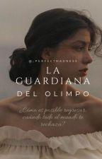 La Guardiana del Olimpo (#YTW) by _MissWeasley