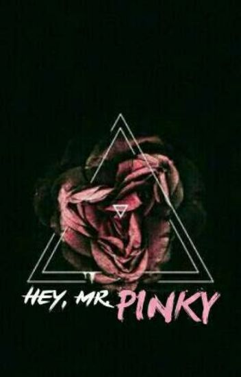 Hey, Mr. Pinky!