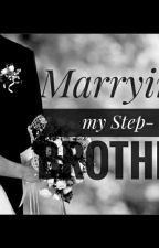 Marrying my step-brother by RAiNerd