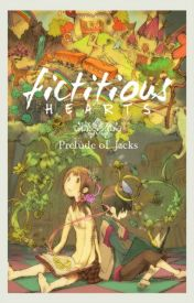Fictitious Hearts : Prelude of Jacks [Revised] by konanimou