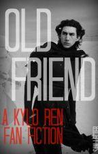Old Friend (Kylo Ren Fanfic) by SamLecter