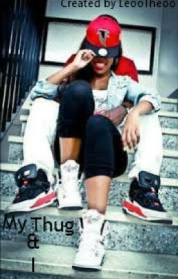 My Thug & I