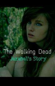 Jezebel's Story in a Zombie Apocalypsee by brooklyn1501