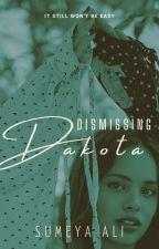 Dismissing Dakota [book 2] by sumeyaalington