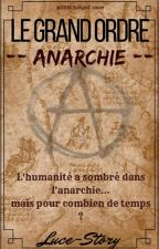 Le Grand Ordre : Anarchie by luce-story