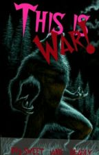 This is War (sequel to The alpha's son) by Sweet_and_Deadly