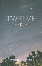 Twelve by GeniusJerkface