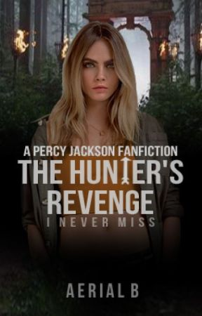 The Hunter's Revenge - A Percy Jackson Fanfic [ON HOLD] by mysunshine-