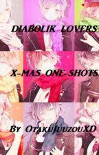 Christmas One-Shots - Diabolik Lovers x Reader by OtakuJuuzouXD