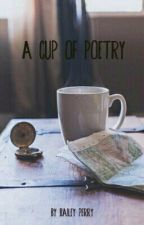 A Cup Of Poetry by Bailey_Perry_15