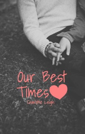 Our Best Times (The Fiction Awards 2016) by ChemicallyYours