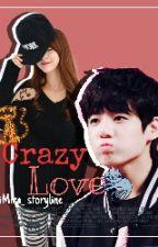 [C] Crazy Love (크레이지 러브) -Jungkook ff- by iMira_