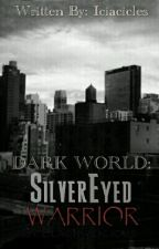 Dark World: Silver Eyed Warrior by Black-a-licious