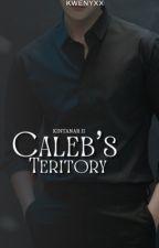 Caleb's Territory (Kintanar#2) by Kweenyxx