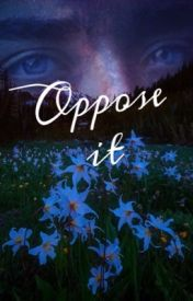 Oppose-It     by whisperz_dont_count