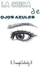 Ojos azules [#4] by -DaughterOfThanatos-
