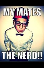 My Mates the ... NERD!!! by Aleazon