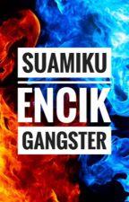 Suamiku Encik Gangster by Zazah02