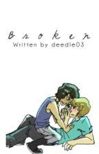 Broken by deedle03