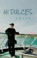 Hi Dulces |vkook by tvmbeler