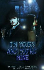 I'm Yours And You're Mine by Inspirit_Elle