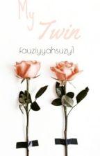 MY TWIN by fauziyyahsuzy1