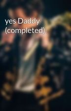 yes Daddy (completed) by lharry44