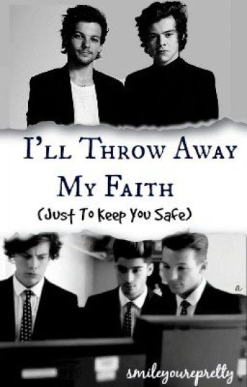 I'll Throw Away My Faith (Just To Keep You Safe)