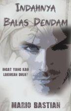Indahnya Balas Dendam (republished) by MaaarioBaaastian