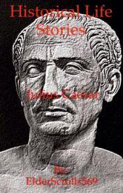 Historical life stories: Julius Caesar by ElderScrolls569
