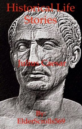 Historical life stories: Julius Caesar by ElderScrolls569
