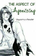 Ulquiorra x Reader: The Aspect of Agonizing by Mar-Mar20