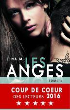 Les Anges - ( à retrouver sur Amazon( +Kindle) et sur Fnac (+Kobo) ) by Tiinaa411