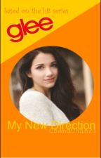 My New Direction (glee fanfic) (COMPLETED) by OsanaChan21