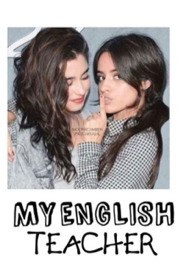 My English Teacher (Camren)