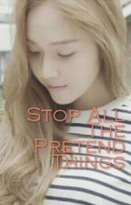 Stop All The Pretend Things by sjina_yen