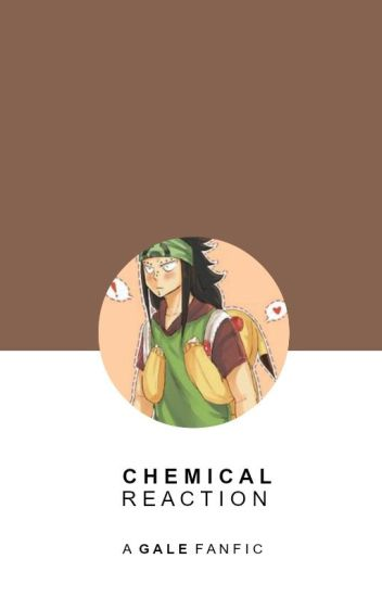 chemical reaction » gale | fairy tail
