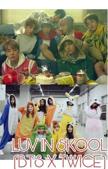SCHOOL OF LOVE ( BTS X TWICE )