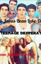 Teenage Desperate (Janoskians Love Story) by Charisse_Leah