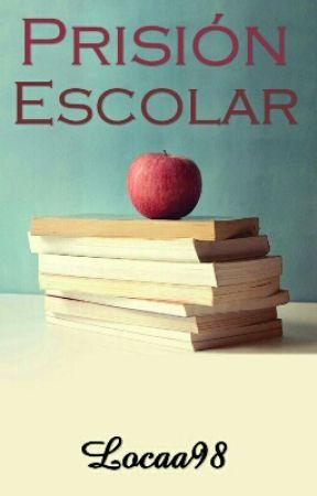 Prisión escolar by Locaa98