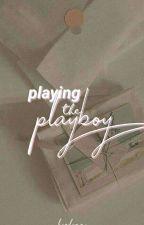 Playing the Playboy  by kyolynn