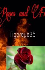 Roses and Fire by Tigereye35