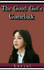 The Good Girl's Comeback  by towniiiiiii